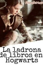 La Ladrona De Libros En Hogwarts (PAUSADA TEMPORALMENTE ) by AlwaysPotter27