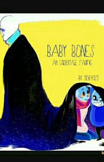 """Baby Bones"" An Undertale Fanfic"
