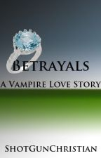 Legacy: Betrayals (Story 2) by ShotGunChristian