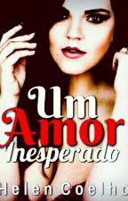 Um Amor Inesperado! by Elencoelho