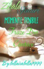 Zicale / Momente Penibile / Sfaturi /Fraze Din Cântece by bellaisabella1999