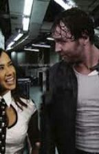 Attracted to You *Dean Ambrose x AJ Lee* by TheSamBella