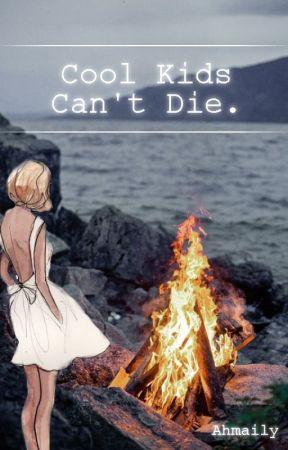 Cool Kids Can't Die. (en pause) by Ahmaily