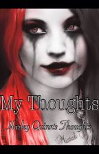 My thoughts: Harley Quinn's thoughts by Harley__quinn_napier
