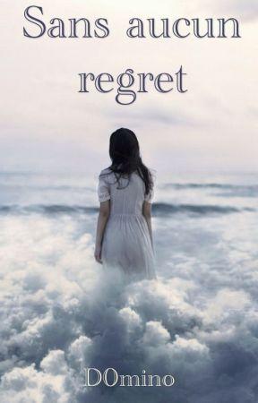 Sans aucun regret by D0mino