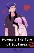 Aomine's the type of boyfriend - Terminado - by BabewithFeels