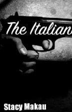 The Italians #Book 1 by StacyMakau