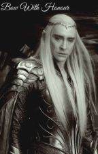 Bow With Honour (Thranduil x Reader) by thatbritishgeek