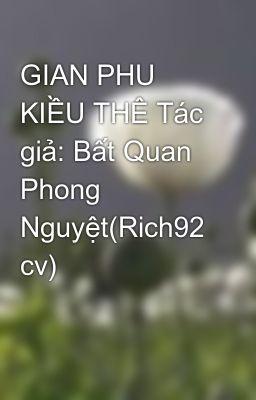 GIAN PHU KIỀU THÊ Tác giả: Bất Quan Phong Nguyệt(Rich92 cv)