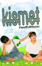 Kismet [Completed] by PinoyM2MStories