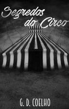Segredos do Circo by gdcoelho