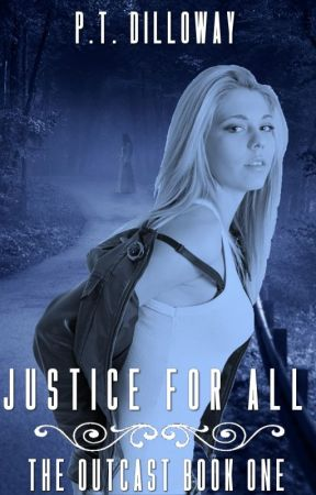 Justice for All (The Outcast #1) by PatrickDilloway