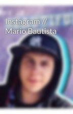 Instagram // Mario Bautista by johnsonxadict