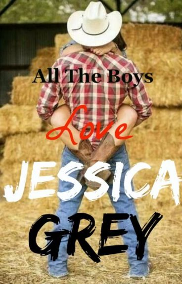 All The Boys Love Jessica Grey