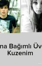 BANA BAĞIMLI ÜVEY KUZENİM by esraaaerboooy