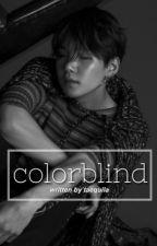 colorblind | #wattpadoscars2017 by scheissindiedisko