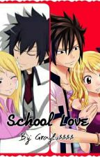 School Love, A Graylu Fanfic by Graylu8888