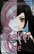 Shatter Me (Book 2) by TheNeopolitan
