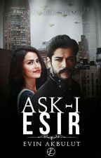 AŞK-I ESİR (TAMAMLANDI.) by Evia10