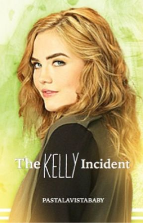 The Kelly Incident by PastaLaVistaBaby