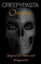 CREEPYPASTA ORIGINS by Ourinsaneminds