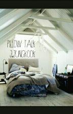 Pillow Talk ~J.Jungkook~ by mangohobi