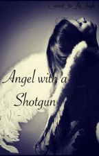 Angel with a Shotgun by i_want_to_fly_high