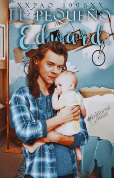 El Pequeño Edward ||Harry Styles||