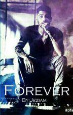 Forever (Ziam) ✔  by Jeziam