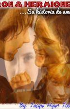 RON & HERMIONE: su historia de amor (TERMINADO) by osamalosa229