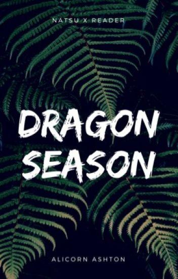 dragon season ; reader×natsu