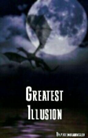 Greatest Illusion by platiumdragontalon