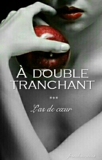 A double tranchant ...