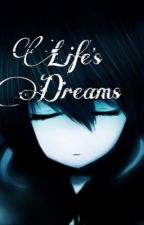 Life's Dreams by indeed1is2this3me