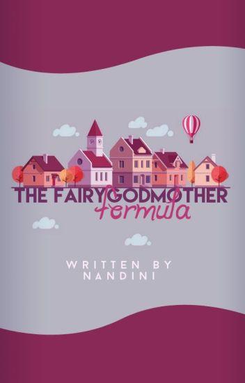 The FairyGodmother Formula