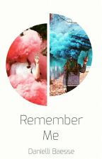 Remember Me by Danielli__Baesse
