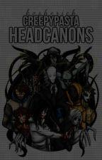 『Creepypasta Headcanons』 by SnappleJuice