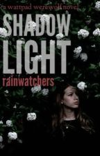 Shadow Light by rainwatchers
