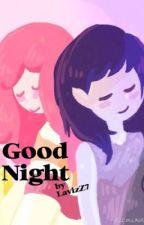 Good Night - One Shot by LavizZ7