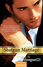 Shotgun Marriage (PUBLISHED under LIB) by MsSongsari23