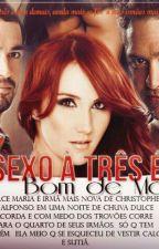 Sexo À Três É Bom De Mais by Jessie4033