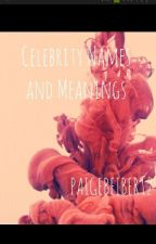 Celebrity Names And MEANING by PAIGEBIEBER12