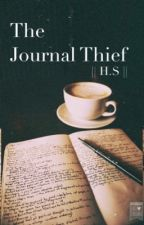 The Journal Thief || H.S || by MyMiniMofos