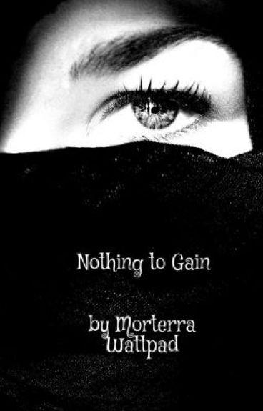 Nothing to Gain (Watty Awards 2013)