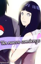 Un Nuevo Comienzo (SASUHINA) by Yami_Hyuga