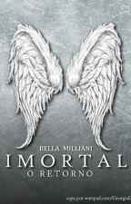 Imortal - O Retorno by bellamiliani