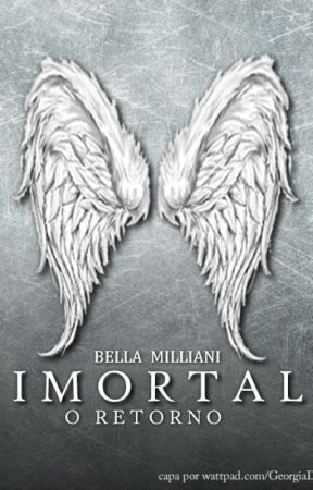 Imortal - O Retorno by bellamiliani