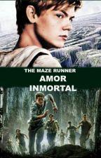 Newt y tú: Amor Inmortal(Maze Runner) by Newtlover_JDOM