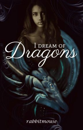 I Dream of Dragons by rabb1tmouse