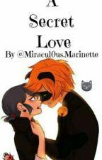 A Secret Love by Miracul0usMarinette